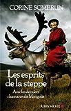 Les Esprits de la steppe - Avec les derniers chamanes de Mongolie (A.M. HORS COLL) - Format Kindle - 9782226280091 - 13,99 €