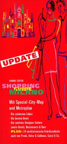 Shopping Guide Milano: Mit Special-City-Map und Metroplan. Die schönsten Läden, die besten Deals, die coolsten Designer-Outlets sowie ausgesuchte ... Plus: 24 norditalienische Fabrikverkäufe