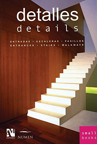 Detalles/Details: Accesos, Escaleras, Pasillos/Accesses, Stairs, Walkways (Small Books)