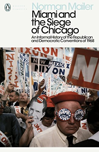 Miami and the Siege of Chicago: An Informal History of the Republican and Democratic Conventions of 1968 (Penguin Modern Classics) (English Edition)