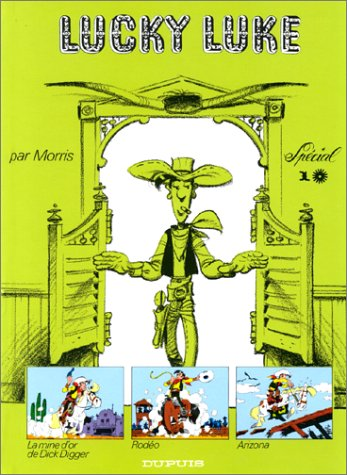 Tout Lucky Luke, tome 1 : La Mine d'or de Dick Digger - Rodéo - Arizona