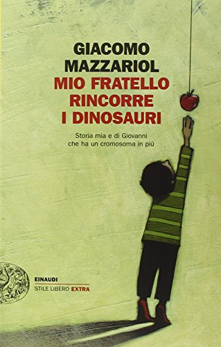 mio-fratello-rincorre-i-dinosauri-storia-mia-e-di-giovanni-che-ha-un-cromosoma-in-piu