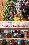 Nahrhafte Landschaft 2: Mädesüß, Austernpilz, Bärlauch, Gundelrebe, Meisterwurz, ...
