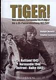 Tiger! Von schwere Kompanie/SS-Pz.Rgt.2 bis s.SS-Panzerabteilung 102/502