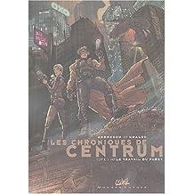 Les Chroniques de Centrum, tome 1 : Le Travail du furet