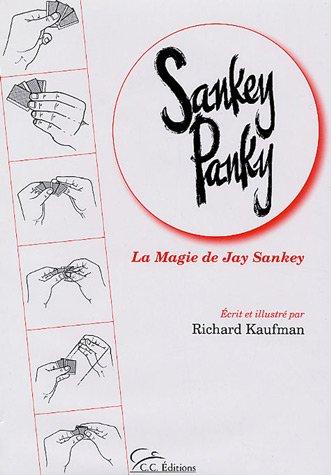 Sankey Panky : La magie de Jay Sankey