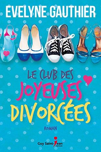 Le club des joyeuses divorcées (2017) - Gauthier Evelyne