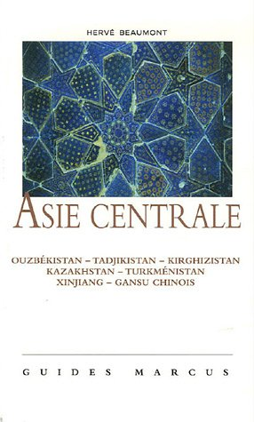 Asie centrale : La Route de la soie (Ouzbkistan - Tadjikistan - Kirghizistan - Kazakhstan - Turkmnistan - Xinjiang et Gansu chinois)