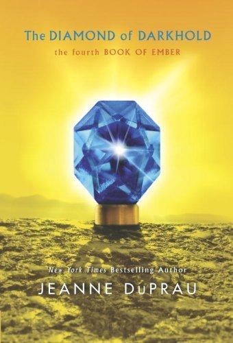 The Diamond of Darkhold (Ember, Book 4) by DuPrau, Jeanne (2010) Paperback