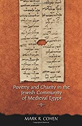 Poverty and Charity in the Jewish Community of Medieval Egypt (Jews, Christians, and Muslims from the Ancient to the Modern World) by Mark R. Cohen (2005-09-11)