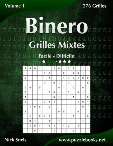 Binero Grilles Mixtes - Facile à Difficile - Volume 1-276 Grilles par Nick Snels