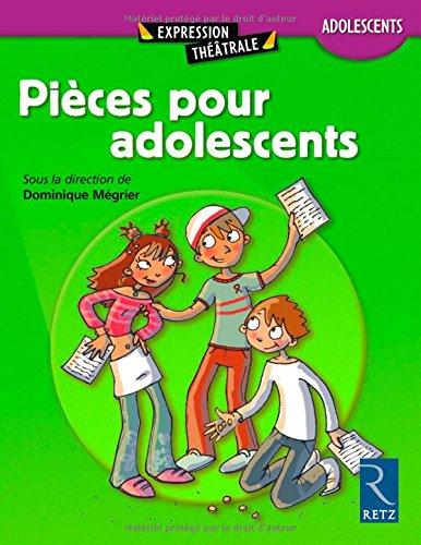 Pièces pour les adolescents par Dominique Mégrier