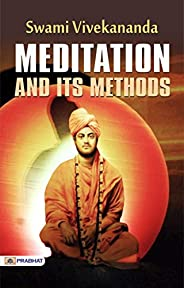 Meditation And Its Methods: Swami Vivekananda's Most Popular book on Meditation