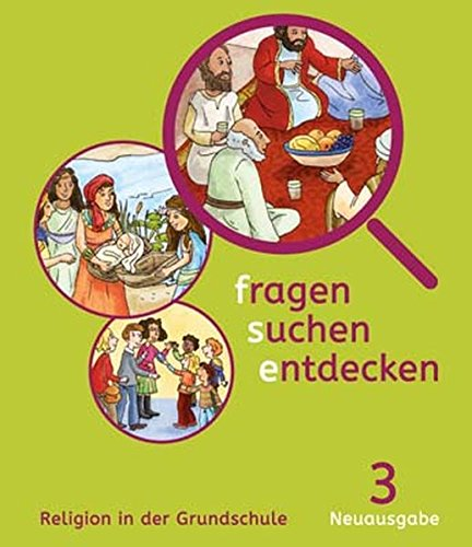 fragen - suchen - entdecken 3. Ausgabe Bayern: Schülerbuch Klasse 3 (fragen - suchen - entdecken. Ausgabe für Bayern ab 2015)