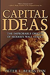 Capital Ideas: The Improbable Origins of Modern Wall Street