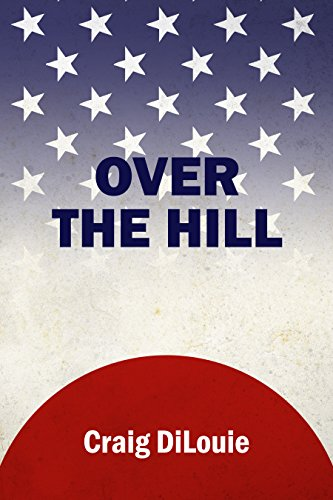 Over the Hill: a novel of the Pacific War (Crash Dive Book 6) (English Edition) par Craig DiLouie