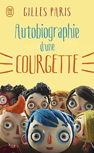 Autobiographie D'une Courgette par Gilles Paris
