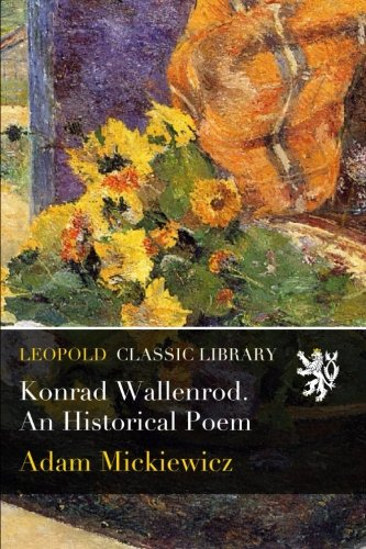 Konrad Wallenrod. An Historical Poem por Adam Mickiewicz