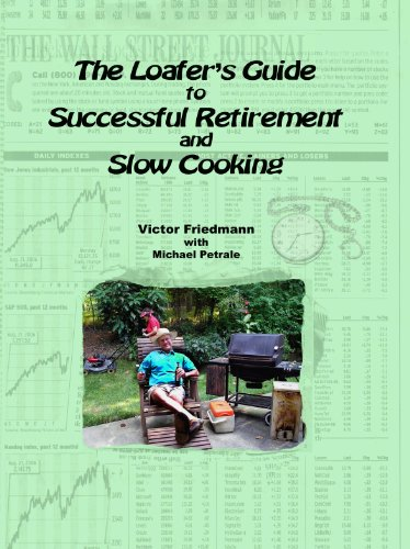 The Loafer's Guide To Successful Retirement And Slow Cooking (English Edition)