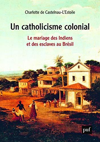Le Brésil des esclaves catholiques