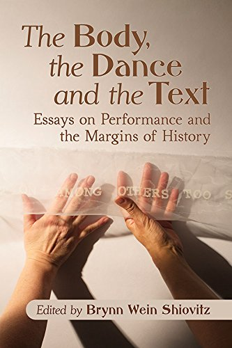 The Body, the Dance and the Text: Essays on Performance and the Margins of History