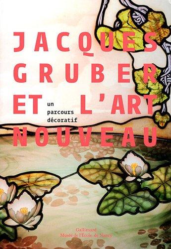 Jacques Gruber et l'Art nouveau : Un parcours décoratif