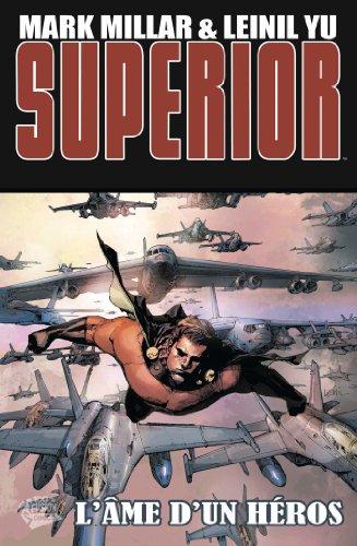 Superior Tome 2 : L'âme d'un héros par Mark Millar