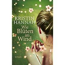 Wie Blüten im Wind: Roman