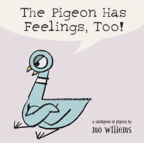 The Pigeon Has Feelings, Too (Pigeon Series) por Mo Willems