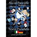 Le Avventure di Alice nel Paese delle Meraviglie / Alice im Wunderland - Italiano Tedesco - Testo parallelo - in colonne vert