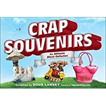 [(Crap Souvenirs : The Ultimate Kitsch Collection)] [By (author) Doug Lansky] published on (October, 2012)