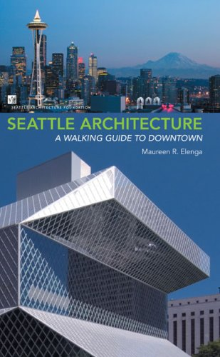 Seattle Architecture: A Walking Guide to Downtown