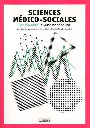 Sciences médico-sociales 2e Bac Pro ASSP par Martine Blamoutier, Valérie Le Cadet, Muriel Marie-Appoline