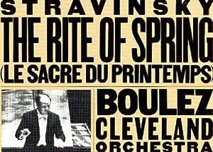 Rite of Spring / Le Sacre Du Printemps