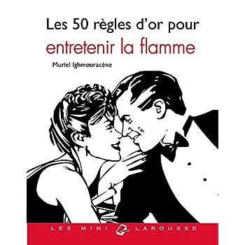 Les 50 règles d'or pour entretenir la flamme