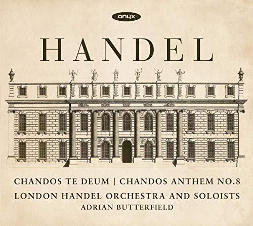 Georg Friedrich Händel - Chandos Te Deum HWV 281, Chandos Anthem Nr. 8 HWV 253