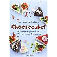 Cheesecake! 50 ricette per ogni occasione al forno, a freddo,