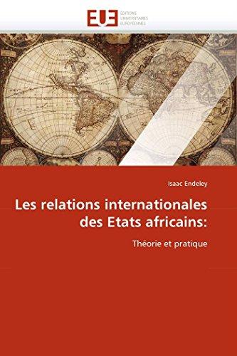 Les relations internationales des etats africains:...