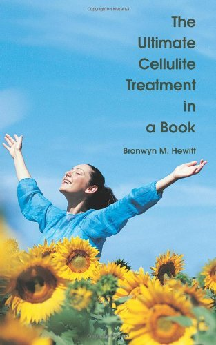 The Ultimate Cellulite Treatment in a Book by Bronwyn M. Hewitt (29-Nov-2007) Paperback
