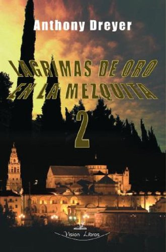 Lagrimas de Oro en la Mezquita II eBook: Anthony Dreyer: Amazon.es ...