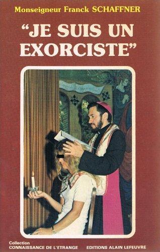Je suis un exorciste (Connaissance de l'étrange) par Franck Schaffner