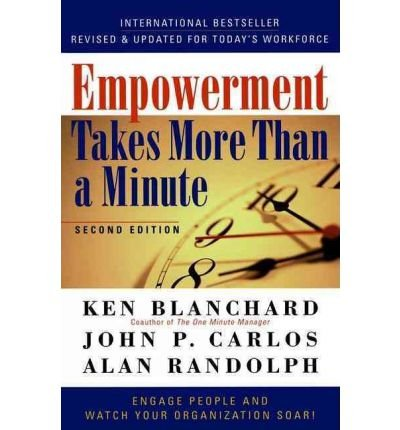 [Empowement Takes More Than a Minute] [by: Kenneth H. Blanchard]