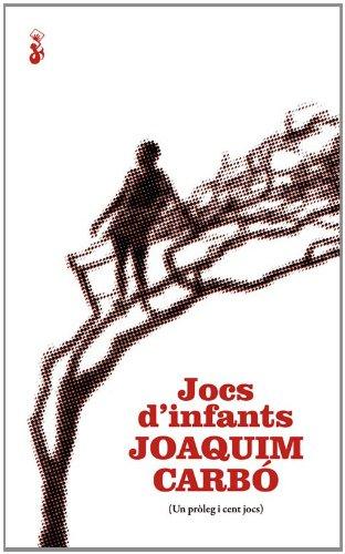 Jocs d'infants (Fuera de colección) (Catalan Edition) por Joaquim Carbó