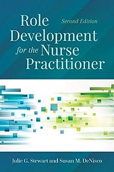 Role Development For The Nurse Practitioner por Julie G. Stewart epub