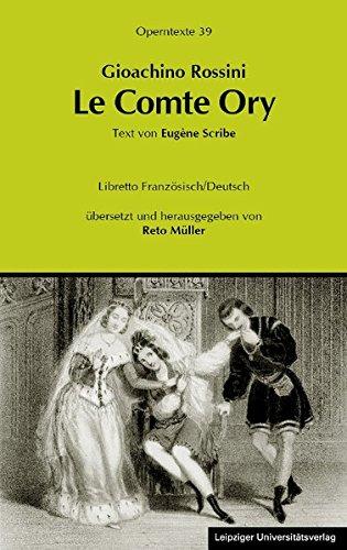 Gioachino Rossini: Le Comte Ory (Der Graf Ory) (Operntexte der Deutschen Rossini Gesellschaft)