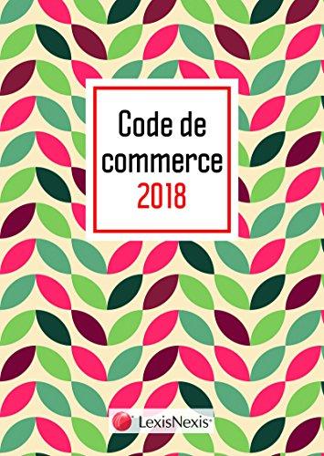 Code de commerce 2018 Motif Vintage: Prix de lancement jusqu'au 31/12/2017 50.00 ¤ à compter du 01/01/2018