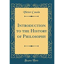 Introduction to the History of Philosophy (Classic Reprint)