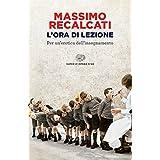 L'ora di lezione: Per un'erotica dell'insegnamento (Super ET. Opera viva) (Italian Edition)