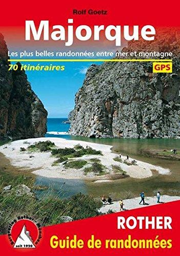 Majorque : Les 65 plus belles randonnées entre mer et montagne, GPS par Rolf Goetz