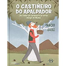 O castiñeiro do Apalpador: De como un carboeiro se virou meigo do Nadal (Infantil-Xuvenil)
